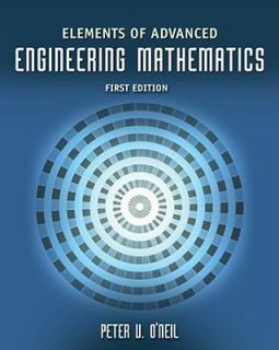 Elements of Advanced Engineering Mathematics by Peter V. ONeil 2009