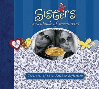 Sisters Scrapbook of Memories Treasures of Love, Faith, and Reflection