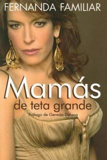 Mamás de Teta Grande by Fernanda Familiar 2007, Paperback