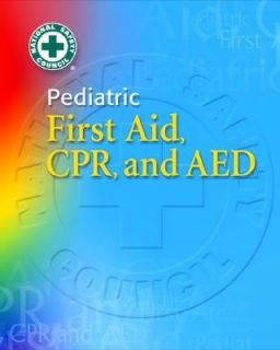 Pediatric First Aid, CPR and AED by National Safety Council 2004