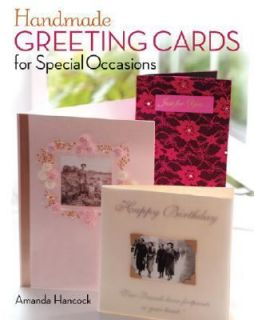 Handmade Greeting Cards for Special Occasions Step by Step Techniques