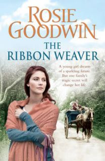 The Ribbon Weaver, Rosie Goodwin, Good Condition, Book.