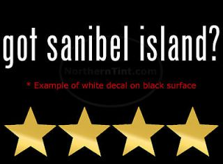 got sanibel island? Vinyl wall art car decal sticker