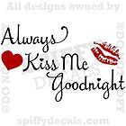 ALWAYS KISS ME GOODNIGHT HEARTS LIPS Quote Vinyl Wall Decal Decor