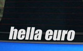 Hella Euro sticker funny fast Honda turbo decal cool Engine Car VW