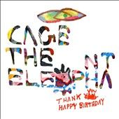 Thank You Happy Birthday Digipak by Cage the Elephant CD, Jan 2011