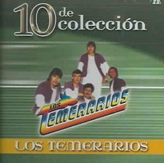 LOS TEMERARIOS   10 DE COLECCION [LOS TEMERARIOS]   NEW CD