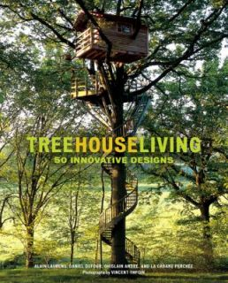 Treehouse Living 50 Innovative Designs by La Cabane Perchee Company