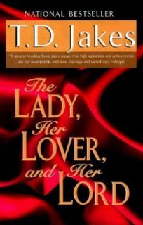 Lady, Her Lover, and Her Lord by T. D. Jakes 2000, Hardcover