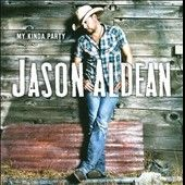 jason aldean my kinda party in CDs