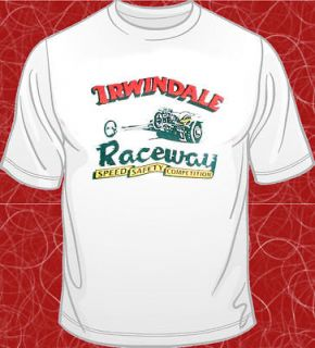 car hot rod Irwindale drag Raceway T shirt M L XL 2X California new