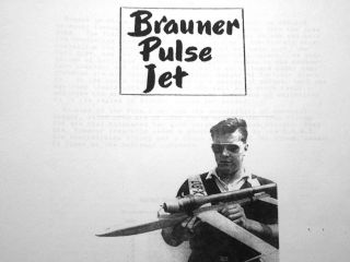 You can build a BRAUNER PULSEJET Jet engine PLANS