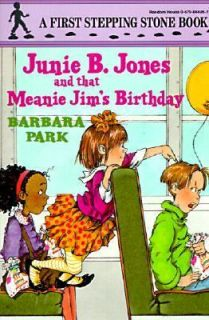 Junie B. Jones and That Meanie Jims Birthday No. 6 by Barbara Park