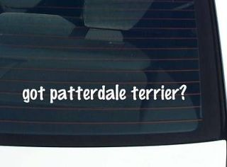 got patterdale terrier? DOG BREED DOGS FUNNY DECAL STICKER VINYL WALL