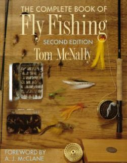 The Complete Book of Fly Fishing by Tom McNally 1993, Hardcover