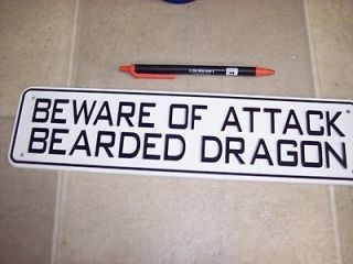 Beware of attack Bearded dragon. 3x12 heavey plastic sign