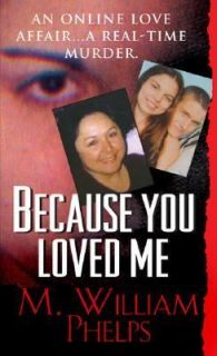 Because You Loved Me by M. William Phelps 2007, Audio Recording