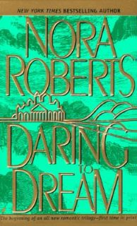Daring to Dream Bk. 1 by Nora Roberts 1996, Paperback