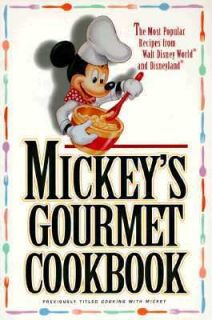 Mickeys Gourmet Cookbook Most Popular Recipes from Walt Disney World
