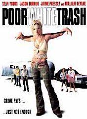 Poor White Trash DVD, 2001