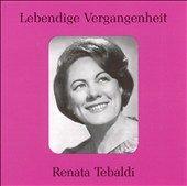 Lebendige Vergangenheit Renata Tebaldi by Renata Tebaldi CD, Nov 2002