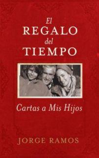 del Tiempo Cartas a Mis Hijos by Jorge Ramos 2007, Hardcover