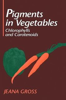 Pigments in Vegetables Chlorophylls and Carotenoids by Jeana Gross