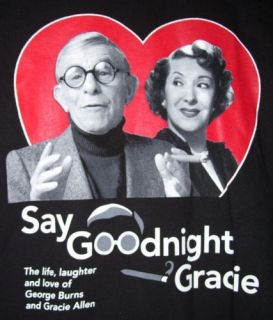 Say Goodnight Gracie T Shirt M George Burns Allen Play