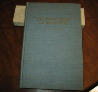 Original 1936 Firearm Blueing and BROWNING by R H ANGIER book