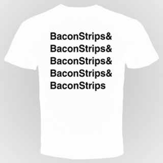 Bacon Strips T Shirt Epic Funny Meal Time Food Humor Breakfast