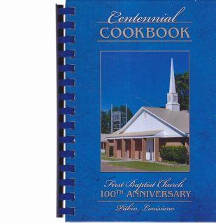 First Baptist Church 100th Anniversary Cookbook Pitkin Louisiana