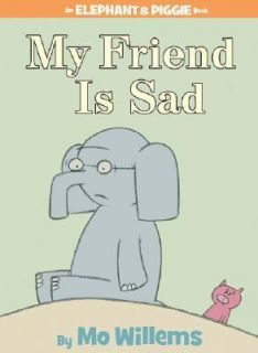 My Friend Is Sad by Mo Willems 2007, Hardcover