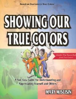 Showing Our True Colors A Fun, Easy Guide for Understanding and