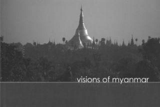 Visions of Myanmar by James Muecke 2008, Hardcover