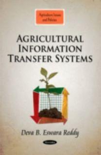 Agricultural Information Transfer Systems by Deva B. Eswara Reddy 2011