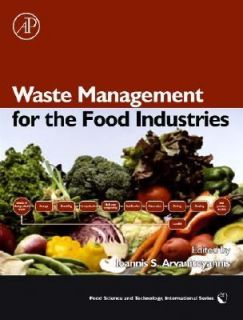 Waste Management for the Food Industries by Ioannis S. Arvanitoyannis