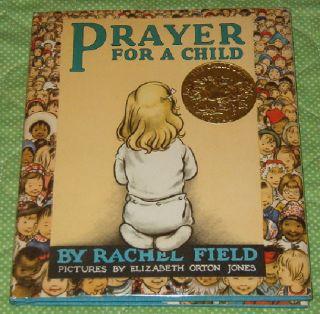 Prayer for A Child Rachel Field Elizabeth Orton Jones 1944 Caldecott