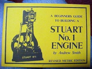 Guide to Building STUART No 1 ENGINE Book Steam Engine Andrew Smith