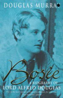 Murray, Douglas Bosie Biography of Lord Alfred Douglas Book