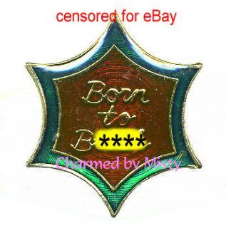 Brand New Born to B Biker Lapel Hat Pin Motorcycle Vest Enamel Brass