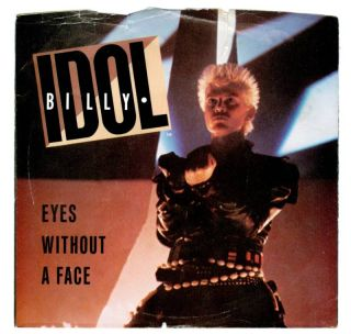 Billy Idol Eyes Without A Face 45 PS Listen to It Now