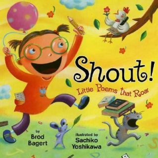 Shout Little Poems That Roar Brod Bagert Kids Picture Book Fun Rhymes