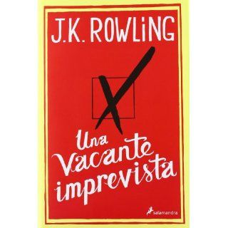 Una vacante imprevista (Novela (salamandra)): J. K. Rowling