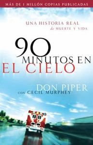 El Cielo Una Historia Real de Vida Y Muerte Spanish Edition Do