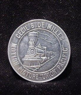 Cecil BMille Motion Picture Union Pacific Railroad Train TOKEN