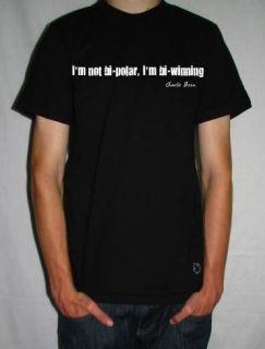 Charlie Sheen Funny T Shirts IM not Bi Polar IM