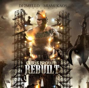 Chris Brown Rebuilt Remixes Official Mixtape Album CD