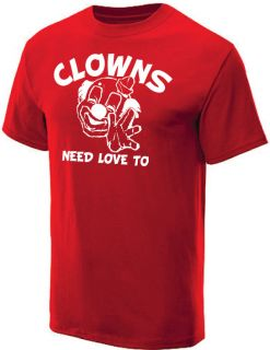CLOWNS NEED LOVE TO T SHIRT COOL FUNNY TEE RED XL