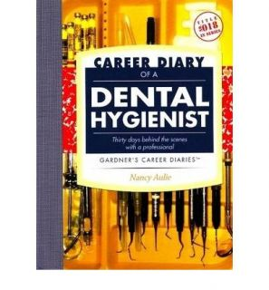 Career Diary of A Dental Hygienist 9781589650428