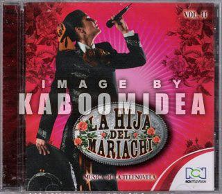 LA HIJA DEL MARIACHI Musica De La Telenovela Vol . II CD NEW